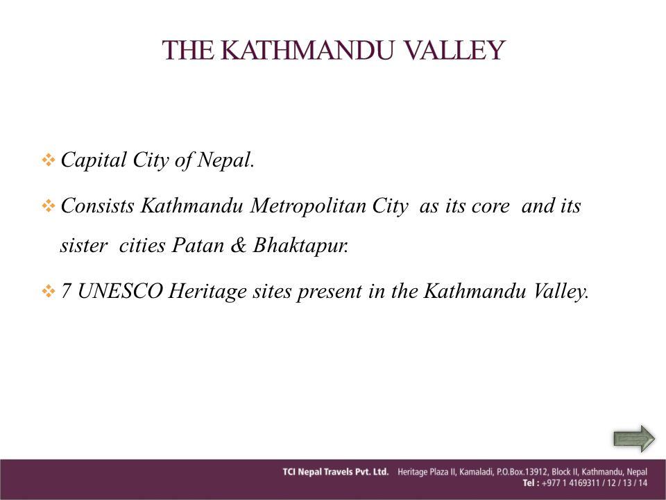 THE KATHMANDU VALLEY Capital City of Nepal.