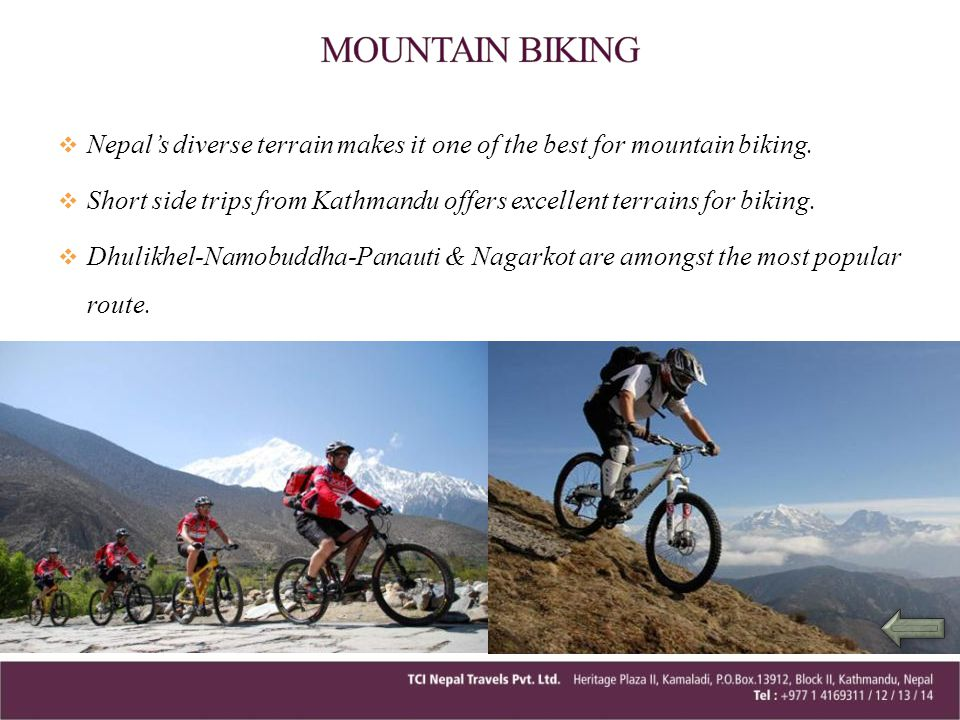 MOUNTAIN BIKING Nepal's diverse terrain makes it one of the best for mountain biking.