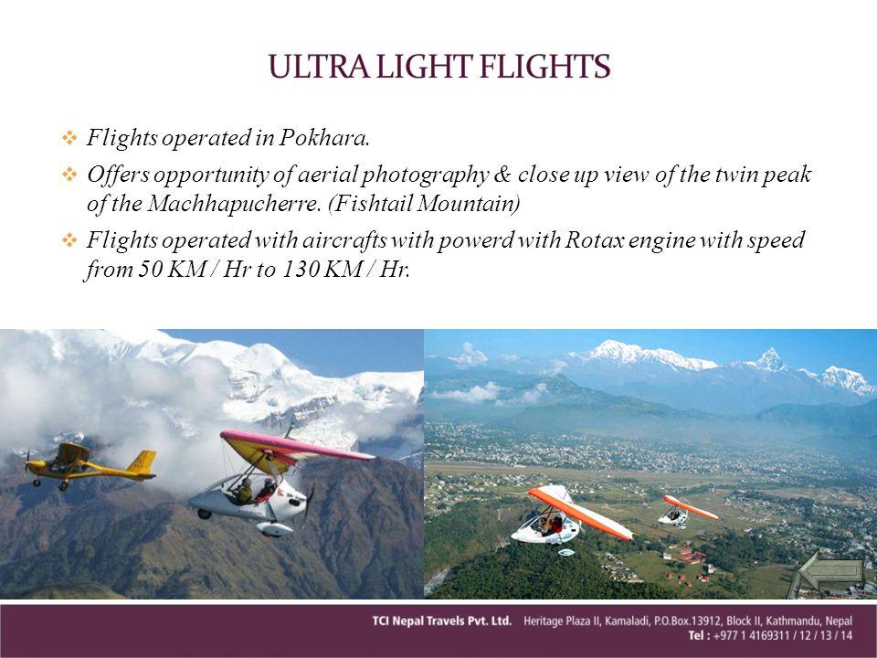 ULTRA LIGHT FLIGHTS Flights operated in Pokhara.