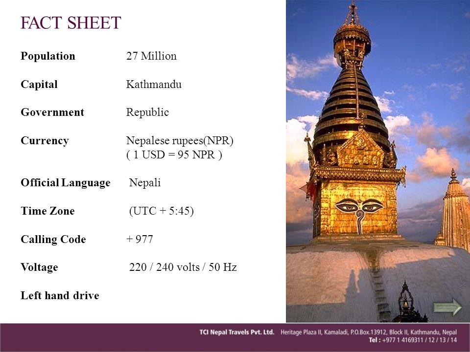 FACT SHEET Population 27 Million Capital Kathmandu Government Republic