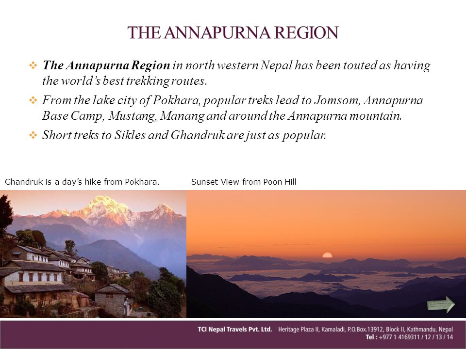THE ANNAPURNA REGION The Annapurna Region in north western Nepal has been touted as having the world's best trekking routes.