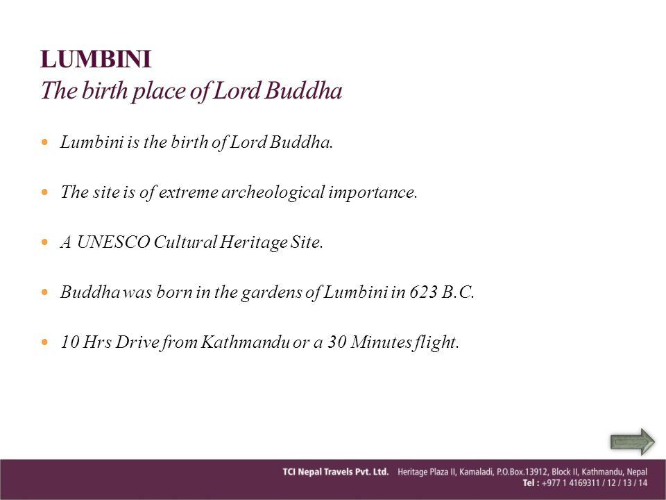 LUMBINI The birth place of Lord Buddha