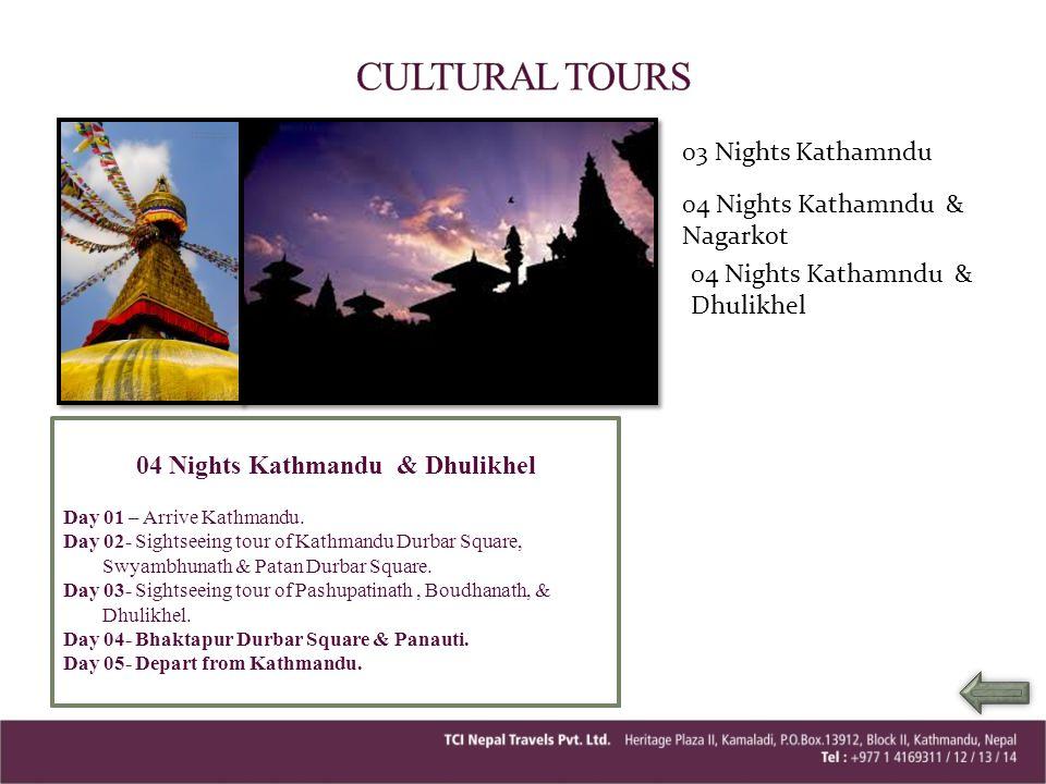 04 Nights Kathmandu & Dhulikhel 04 Nights Kathmandu & Nagarkot
