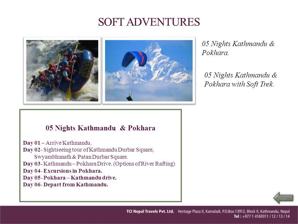 05 Nights Kathmandu & Pokhara 05 Nights Kathmandu & Pokhara