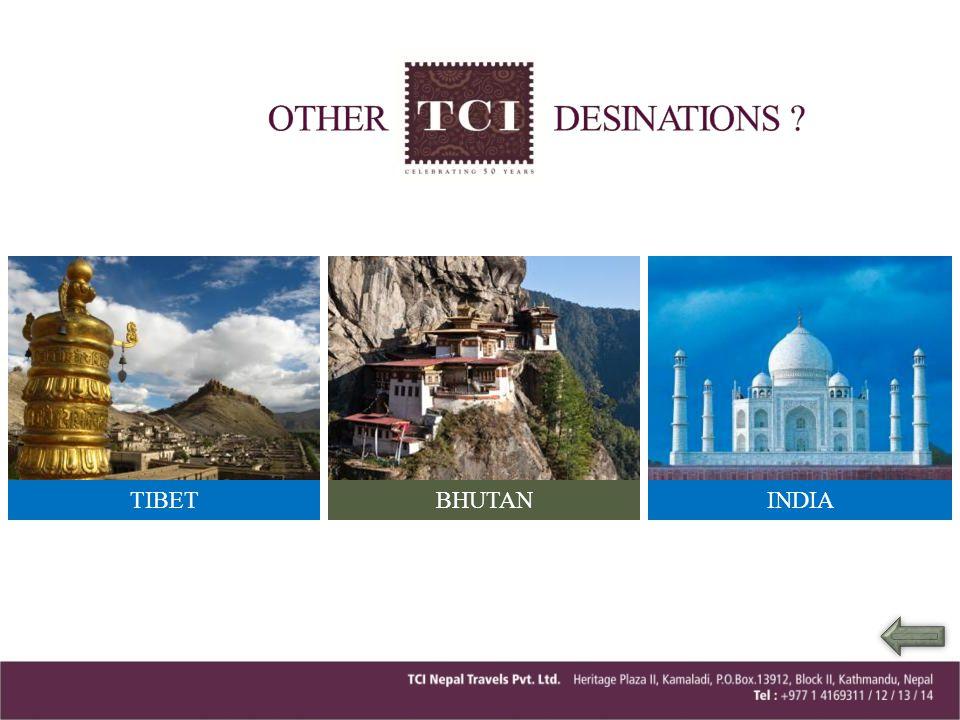 OTHER DESINATIONS TIBET BHUTAN INDIA