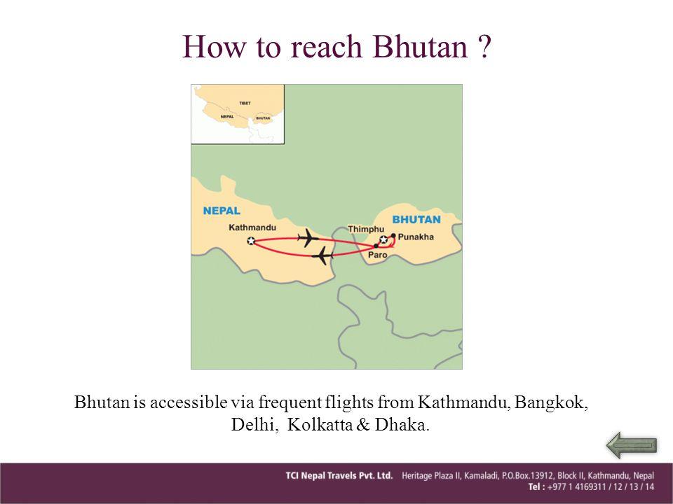 How to reach Bhutan .