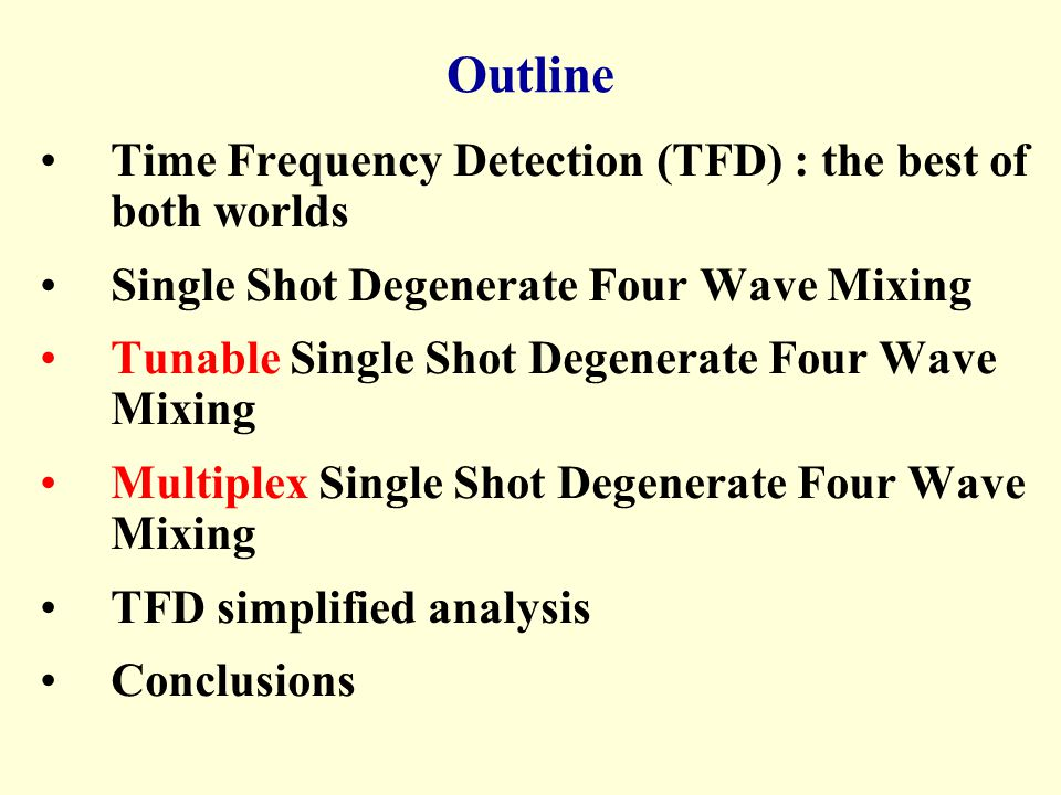 Outline Time Frequency Detection (TFD) : the best of both worlds