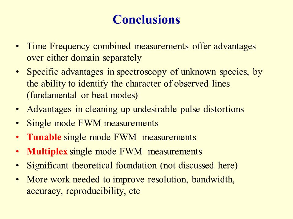 Conclusions Time Frequency combined measurements offer advantages over either domain separately.