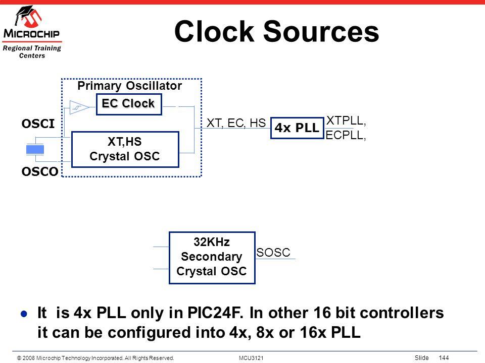 Clock Sources XT,HS. Crystal OSC. EC Clock. Primary Oscillator. XT, EC. OSCI. , HS. 4x PLL. XTPLL, ECPLL,