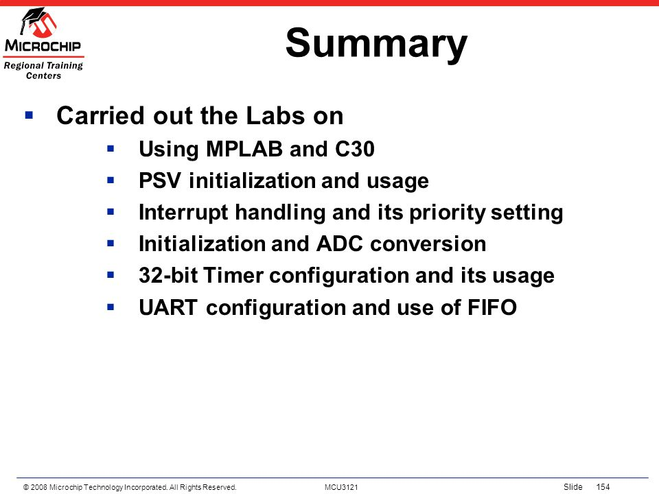 Summary Carried out the Labs on Using MPLAB and C30