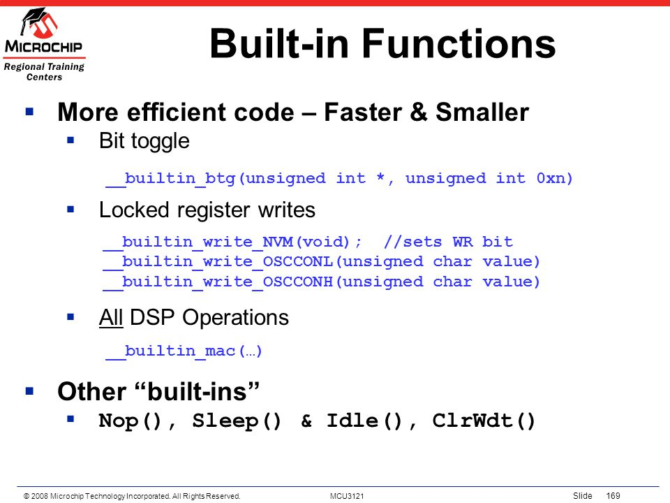 Built-in Functions More efficient code – Faster & Smaller