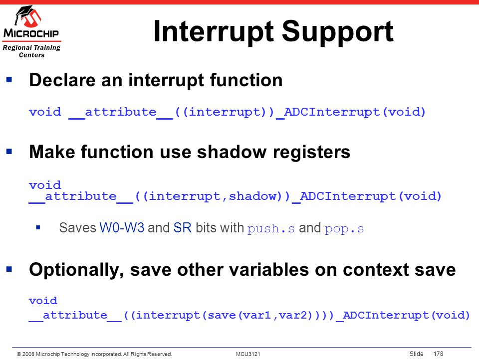 Interrupt Support Declare an interrupt function