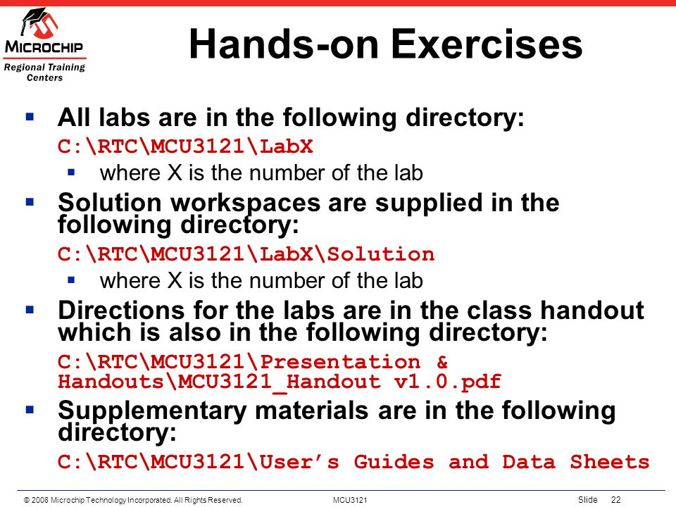 Hands-on Exercises All labs are in the following directory: