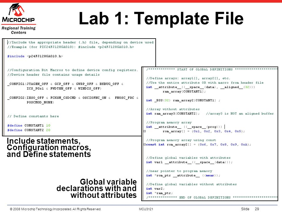 Lab 1: Template File Include statements, Configuration macros, and Define statements. Shown are some examples of code from the template file.