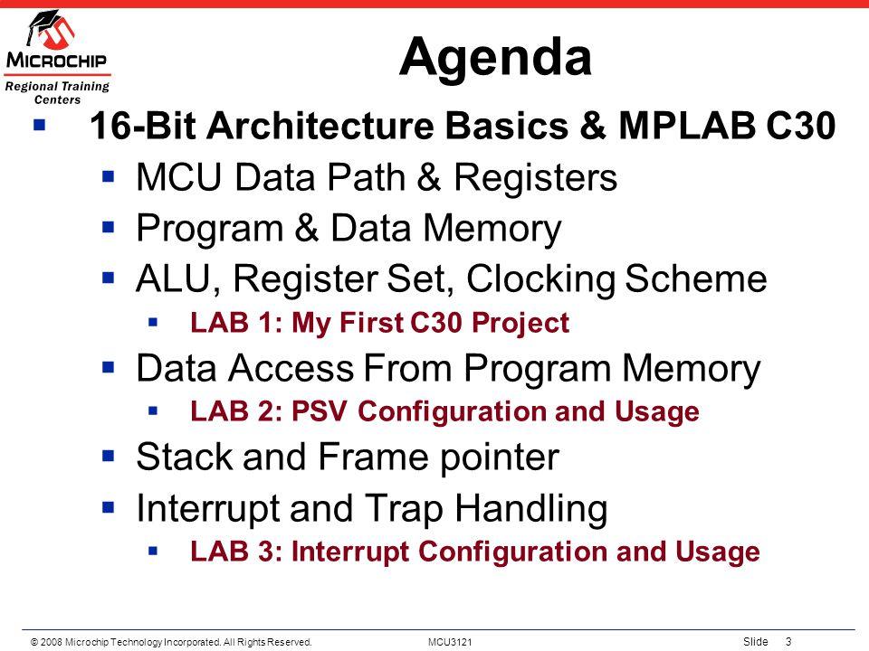 Agenda 16-Bit Architecture Basics & MPLAB C30