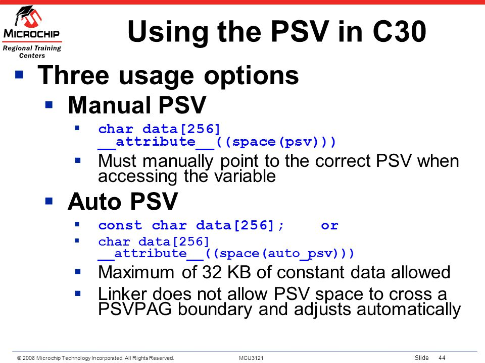 Using the PSV in C30 Three usage options Manual PSV Auto PSV