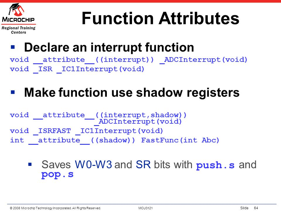 Function Attributes Declare an interrupt function
