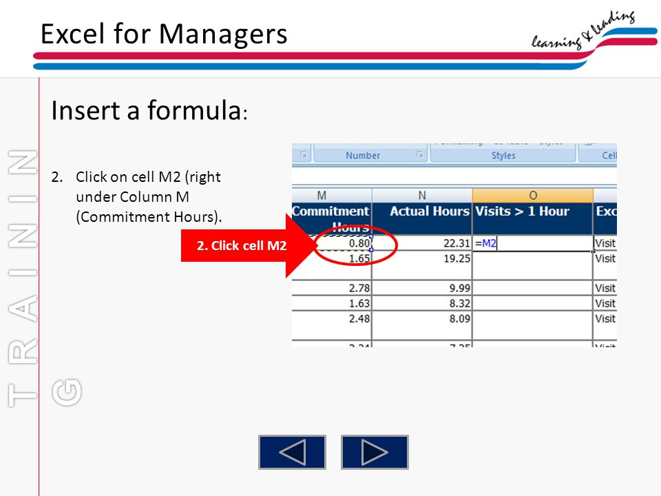 TRAINING Excel for Managers Insert a formula: