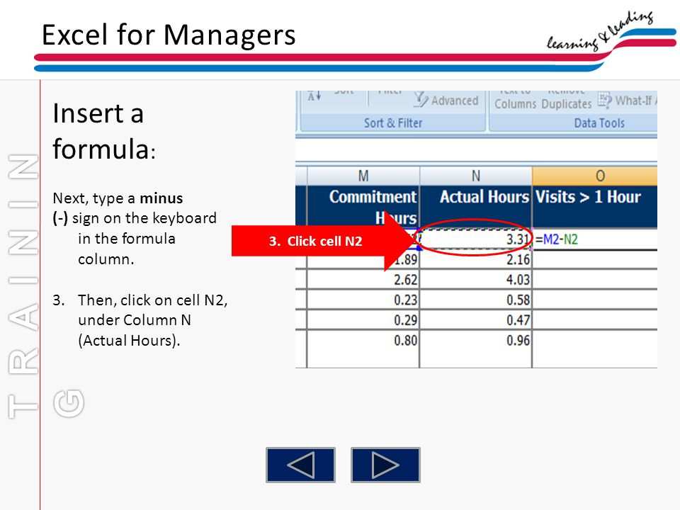 TRAINING Excel for Managers Insert a formula: Next, type a minus