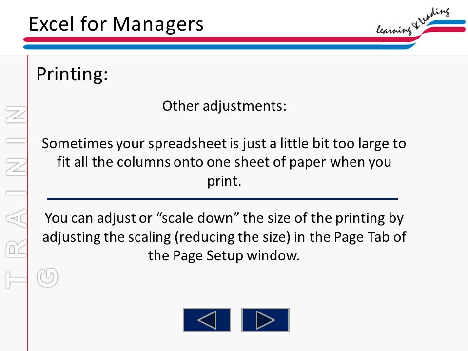 TRAINING Excel for Managers Printing: Other adjustments: