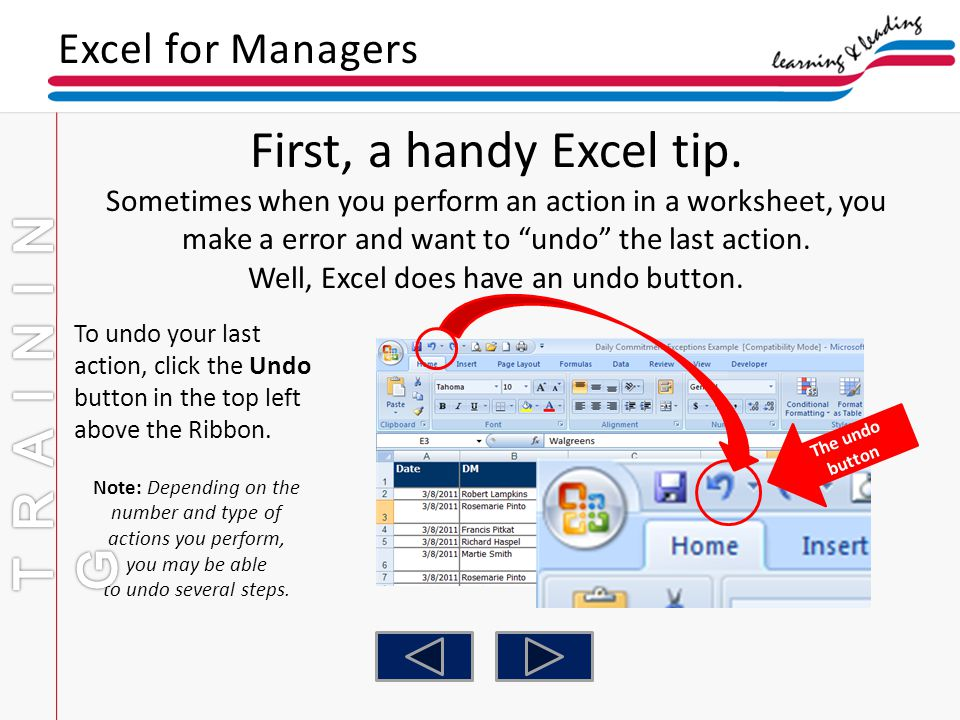 Well, Excel does have an undo button.