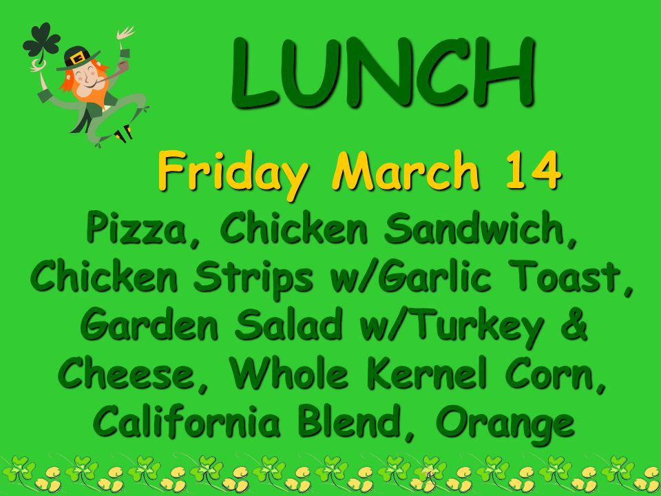 LUNCH Friday March 14.
