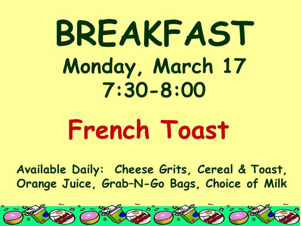 BREAKFAST Monday, March 17 7:30-8:00