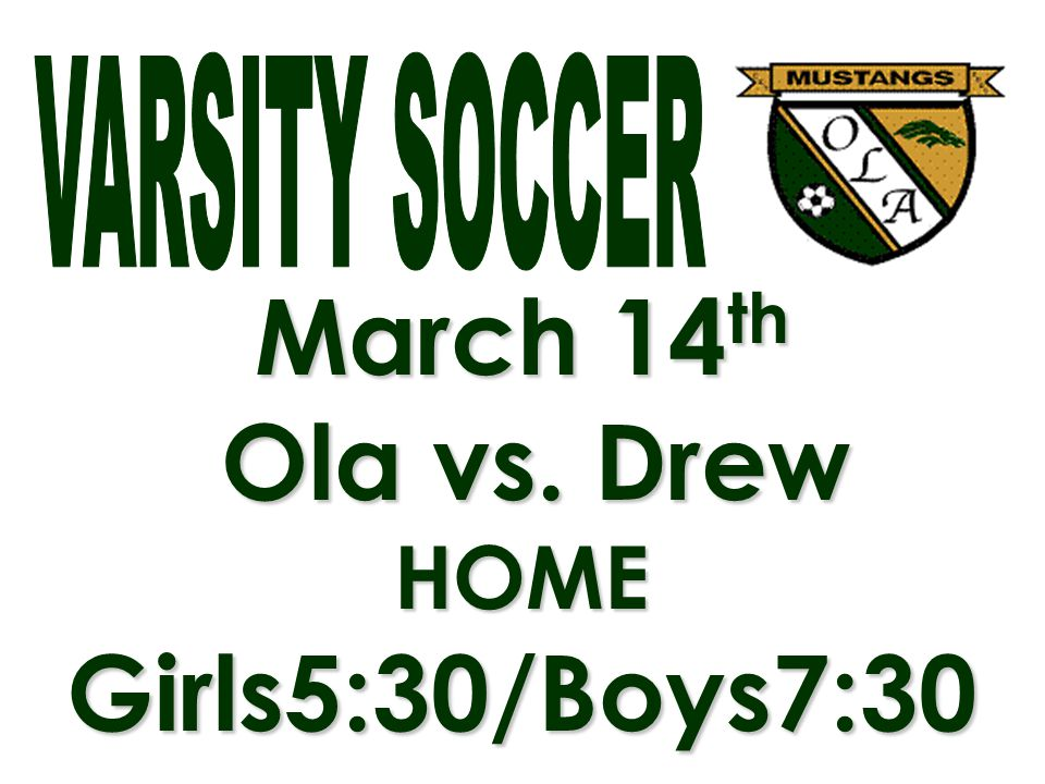March 14th Ola vs. Drew HOME Girls5:30/Boys7:30