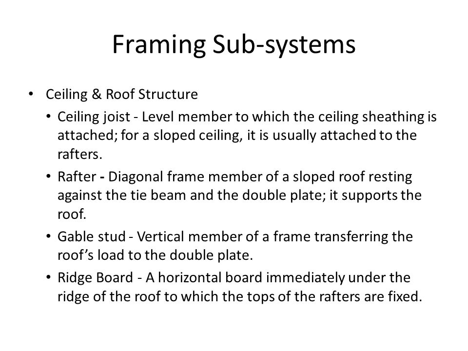 Framing Sub-systems Ceiling & Roof Structure