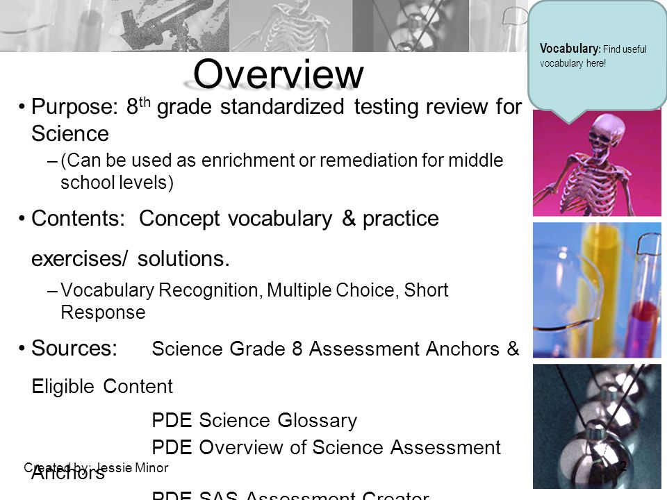 Overview Purpose: 8th grade standardized testing review for Science
