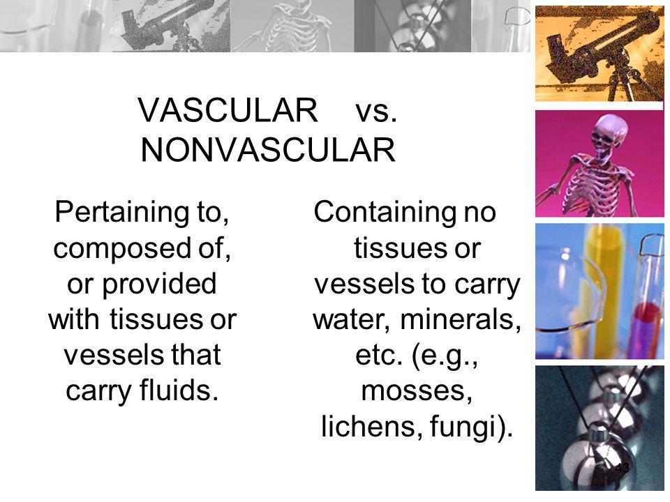 VASCULAR vs. NONVASCULAR