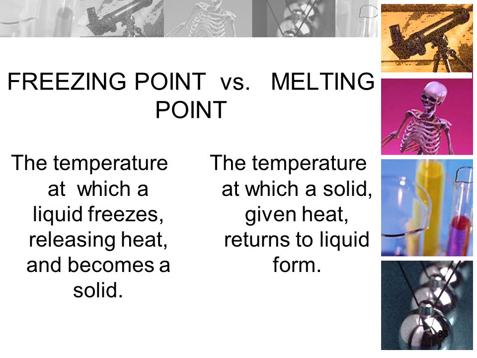 FREEZING POINT vs. MELTING POINT