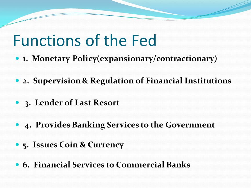 Functions of the Fed 1. Monetary Policy(expansionary/contractionary)