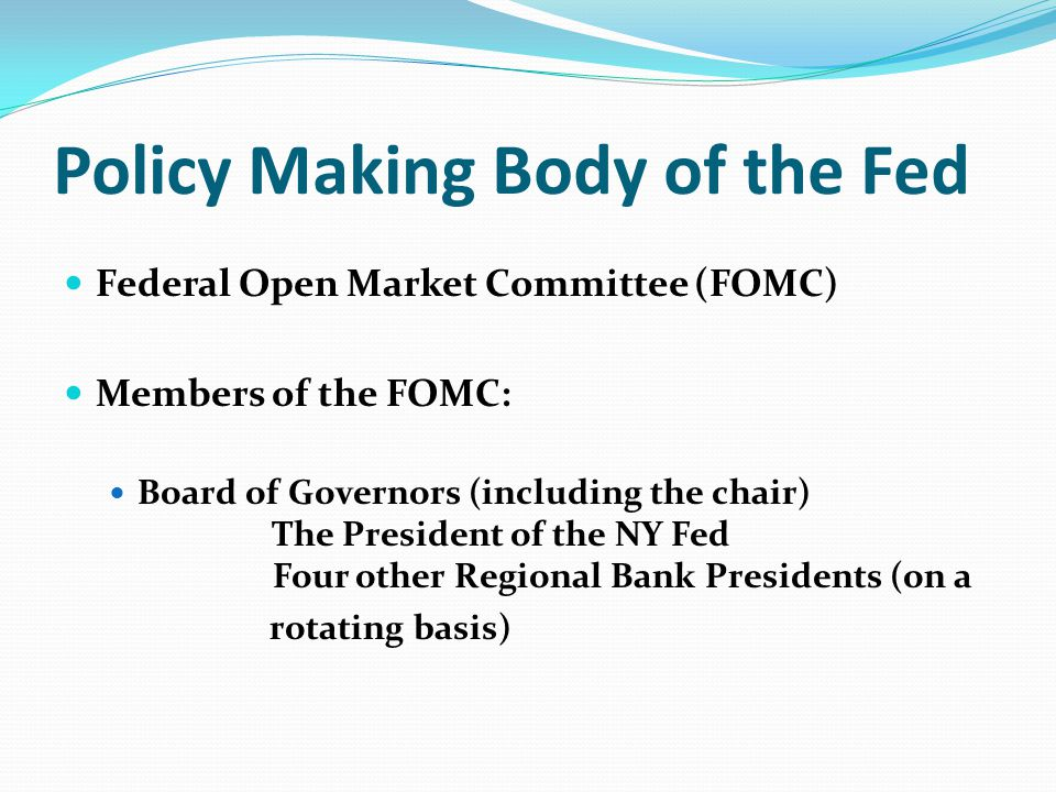 Policy Making Body of the Fed