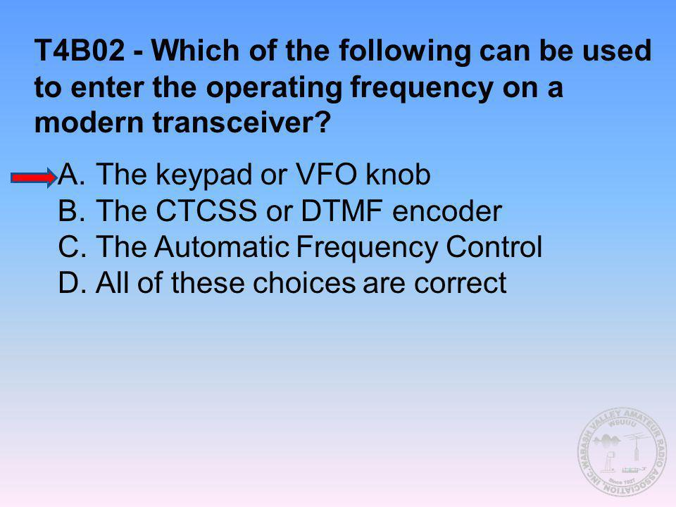 T4B02 - Which of the following can be used to enter the operating frequency on a modern transceiver