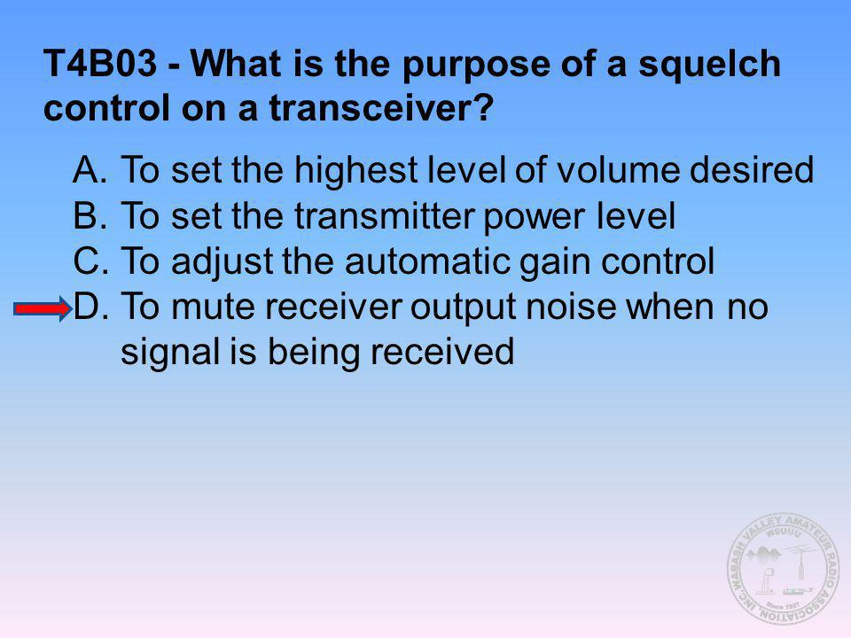 T4B03 - What is the purpose of a squelch control on a transceiver