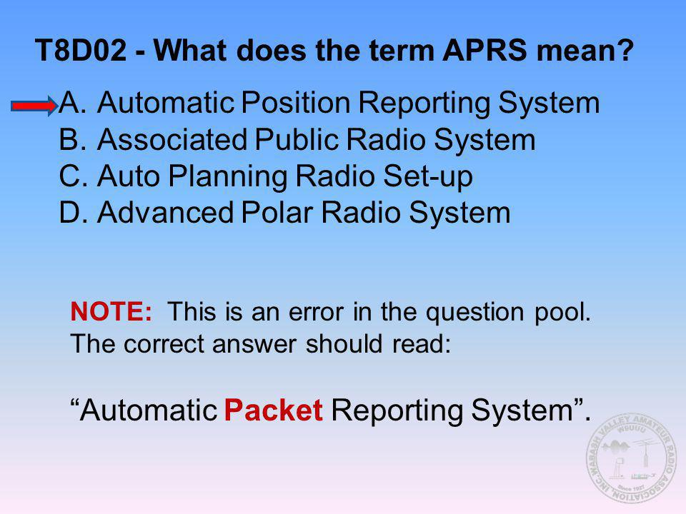 T8D02 - What does the term APRS mean