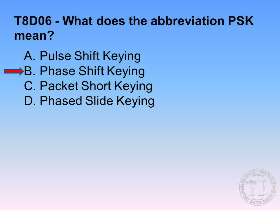 T8D06 - What does the abbreviation PSK mean