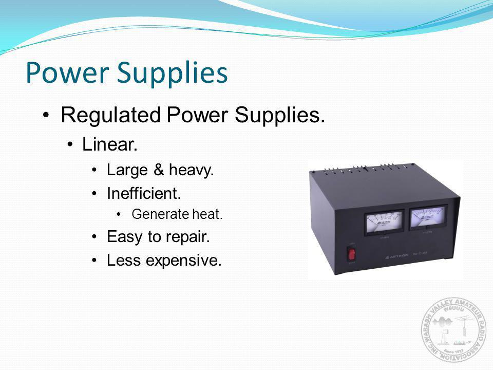 Power Supplies Regulated Power Supplies. Linear. Large & heavy.
