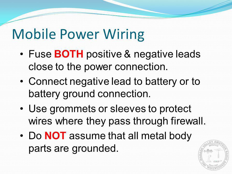 Mobile Power Wiring Fuse BOTH positive & negative leads close to the power connection.