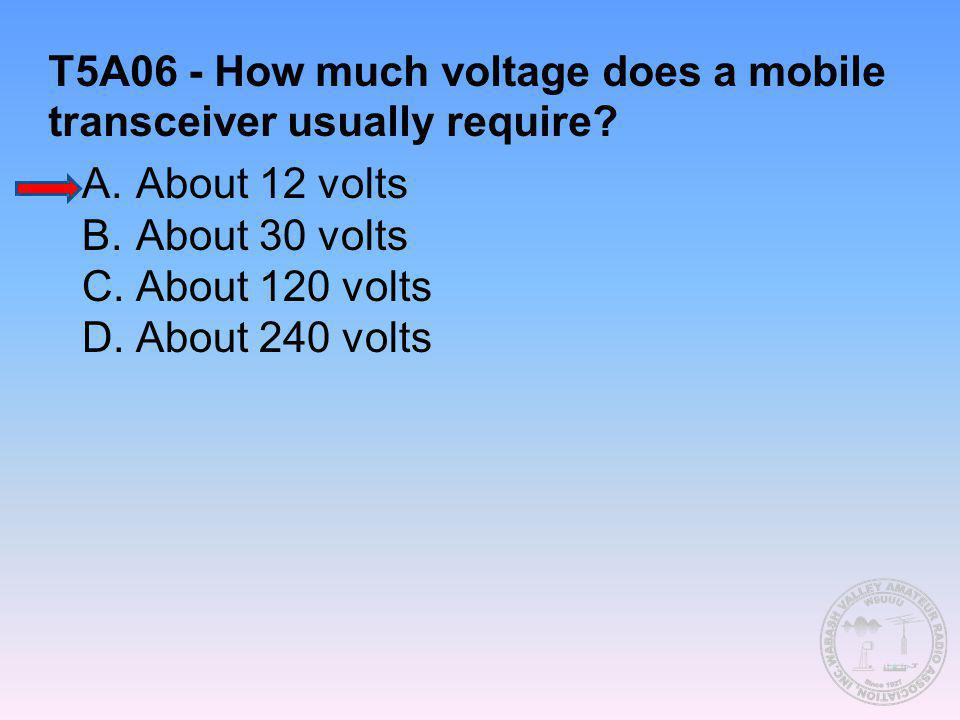 T5A06 - How much voltage does a mobile transceiver usually require