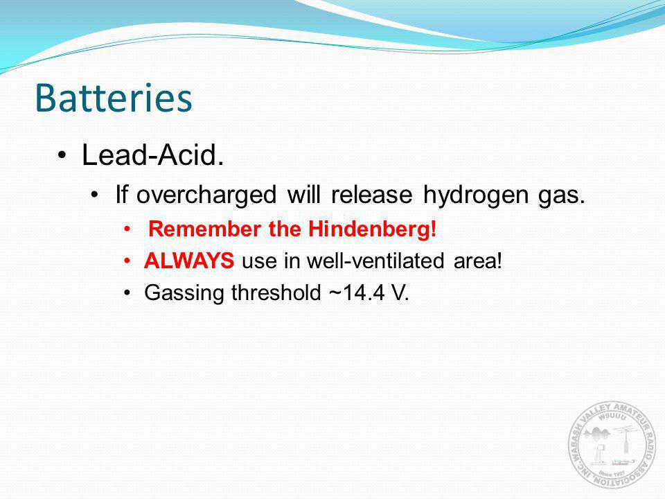 Batteries Lead-Acid. If overcharged will release hydrogen gas.