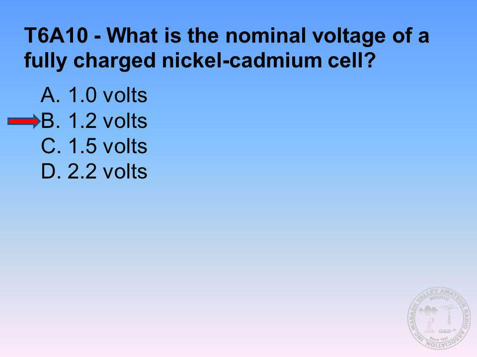T6A10 - What is the nominal voltage of a fully charged nickel-cadmium cell