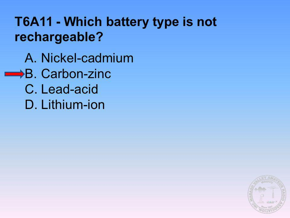 T6A11 - Which battery type is not rechargeable