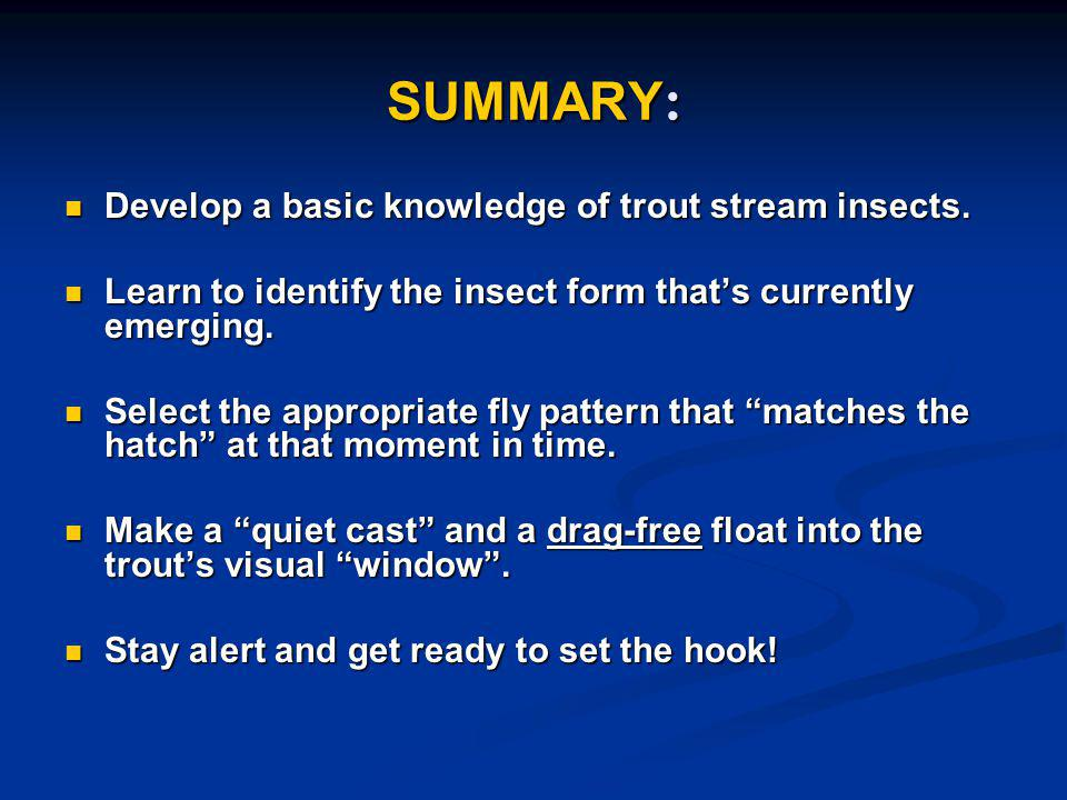 SUMMARY: Develop a basic knowledge of trout stream insects.