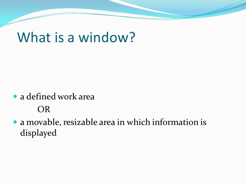 What is a window a defined work area OR