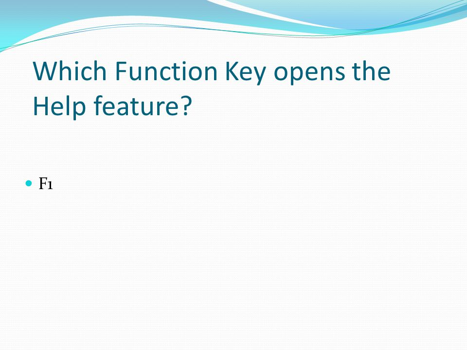 Which Function Key opens the Help feature