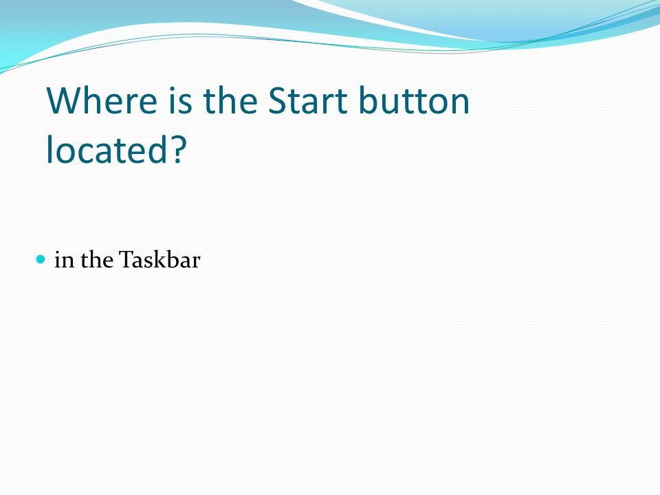 Where is the Start button located