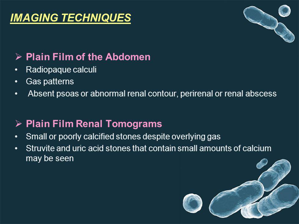 IMAGING TECHNIQUES Plain Film of the Abdomen