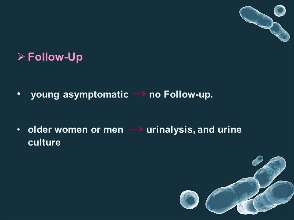 young asymptomatic → no Follow-up.